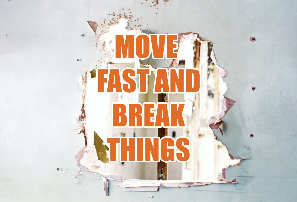 Move Fast and Break Things: The Misunderstood Facebook Principle